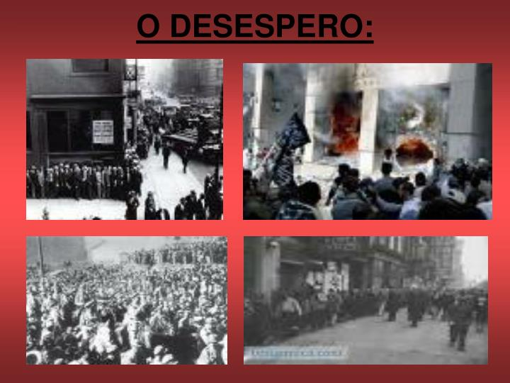 O DESESPERO: