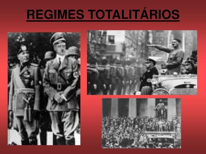 REGIMES TOTALITÁRIOS