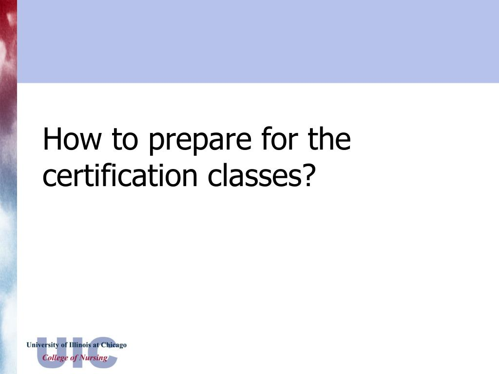 How to prepare for the certification classes?