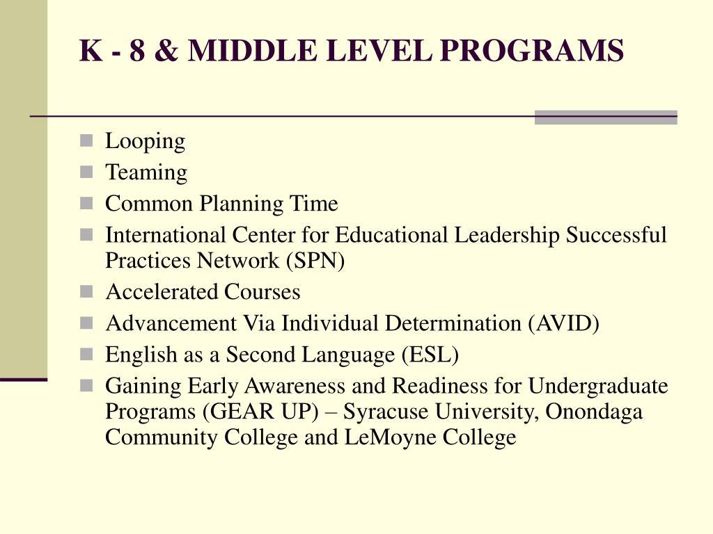 K - 8 & MIDDLE LEVEL PROGRAMS