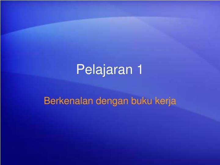 Pelajaran 1