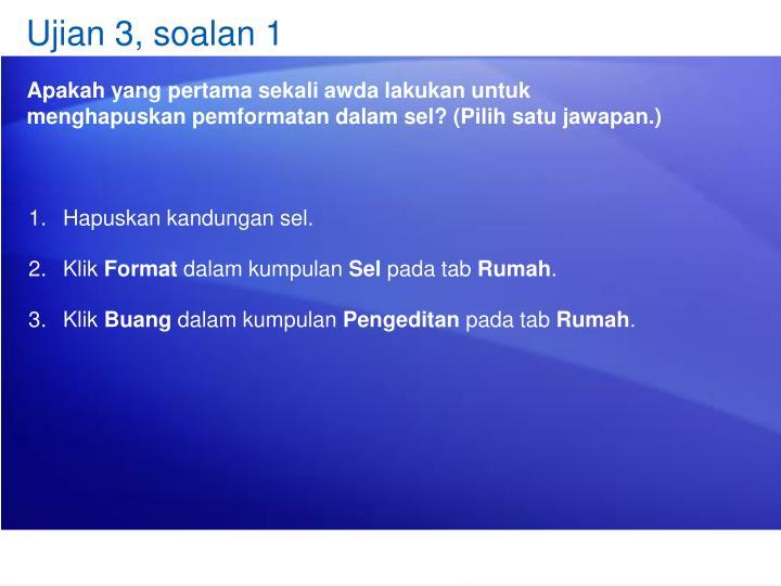 Ujian 3, soalan 1