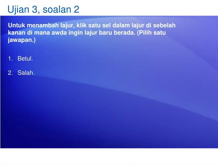 Ujian 3, soalan 2
