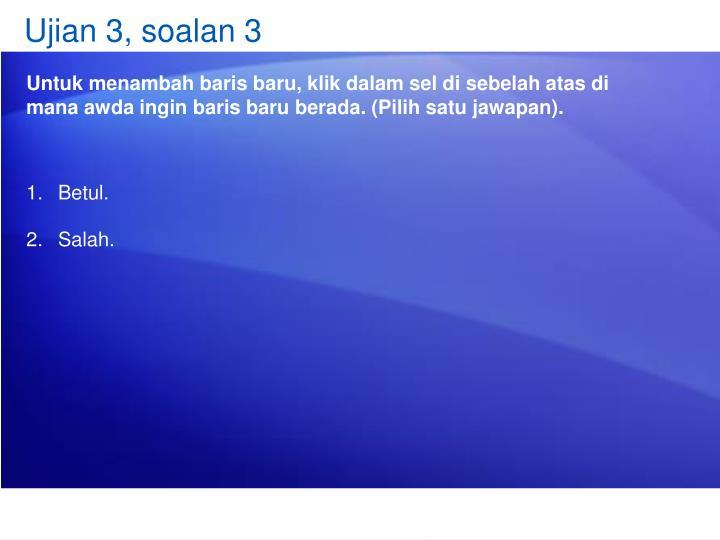 Ujian 3, soalan 3