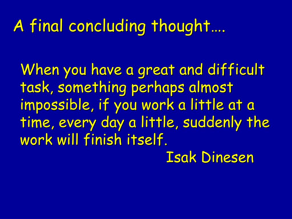 A final concluding thought….