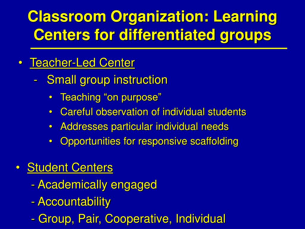 Classroom Organization: Learning Centers for differentiated groups