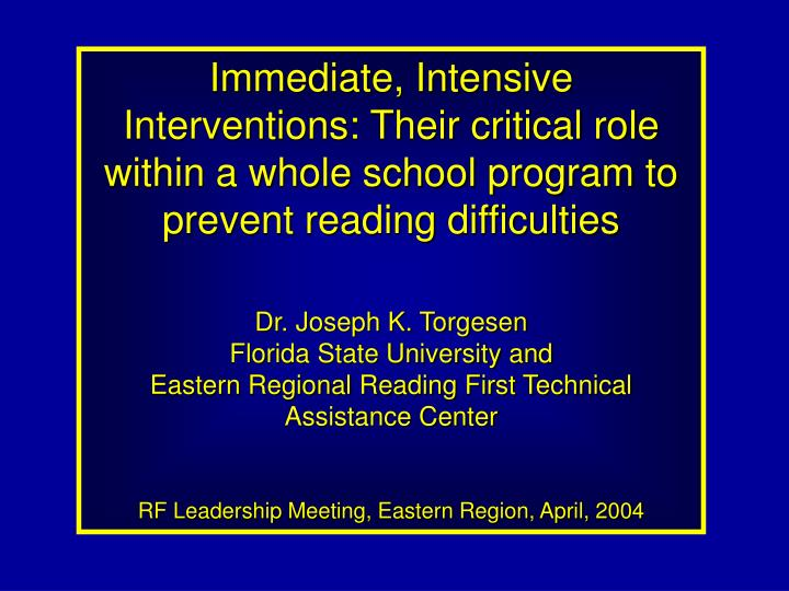 Immediate, Intensive Interventions: Their critical role within a whole school program to prevent rea...