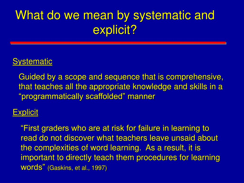 What do we mean by systematic and explicit?