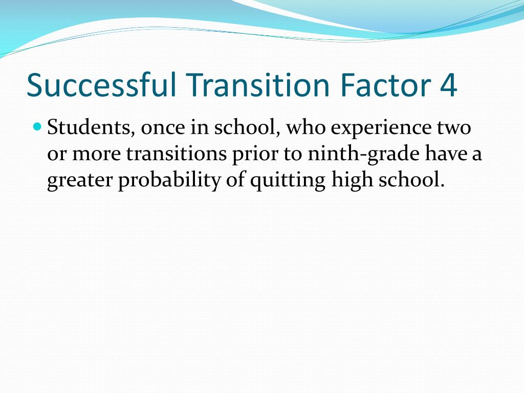 Successful Transition Factor 4