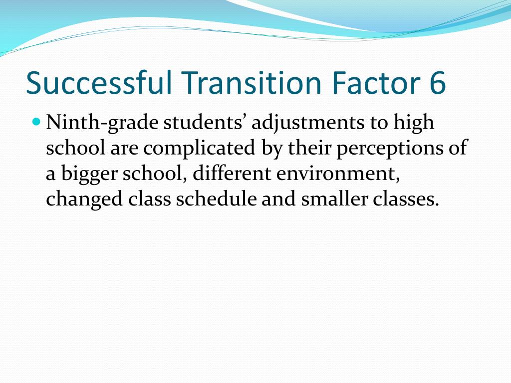 Successful Transition Factor 6