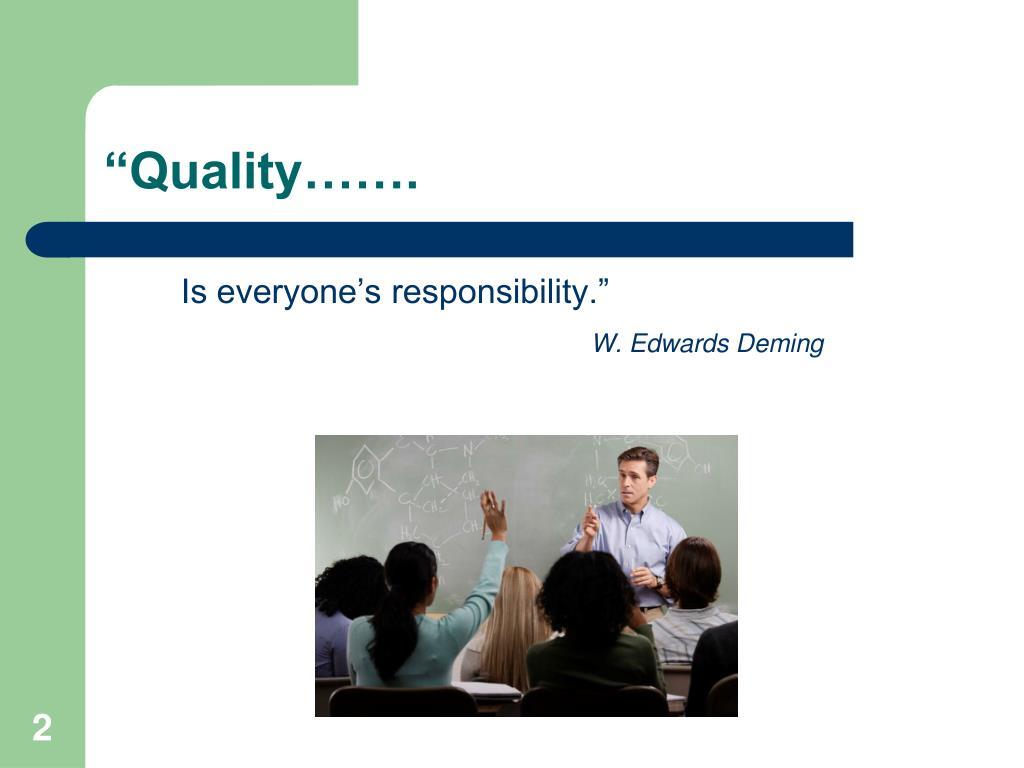 """Quality……."