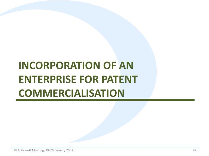 Incorporation of an enterprise for patent commercialisation