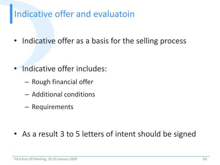 Indicative offer and evaluatoin