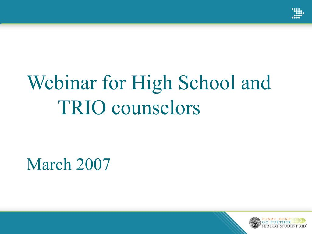 Webinar for High School and TRIO counselors