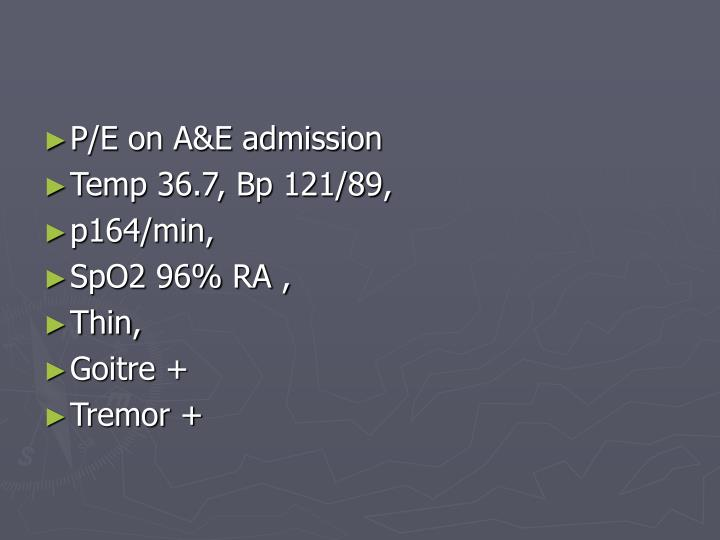 P/E on A&E admission