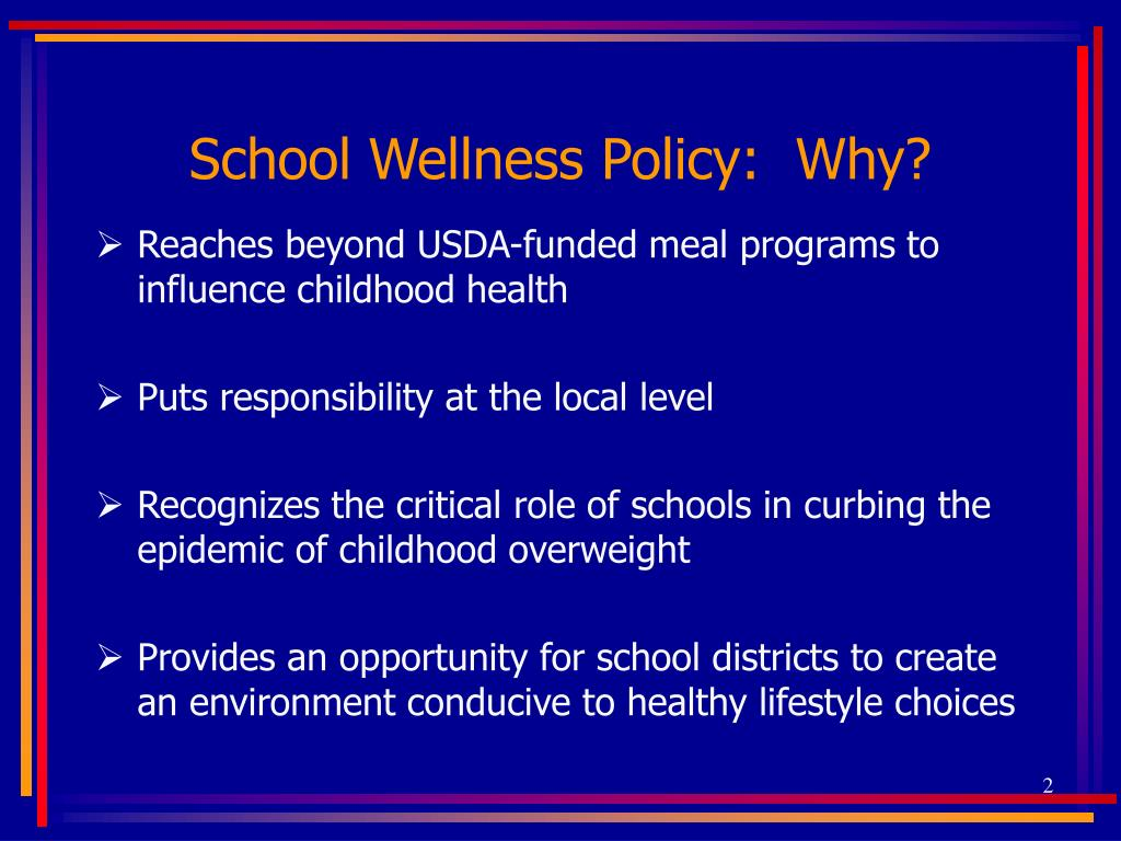School Wellness Policy:  Why?