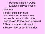 documentation to avoid supplanting presumption
