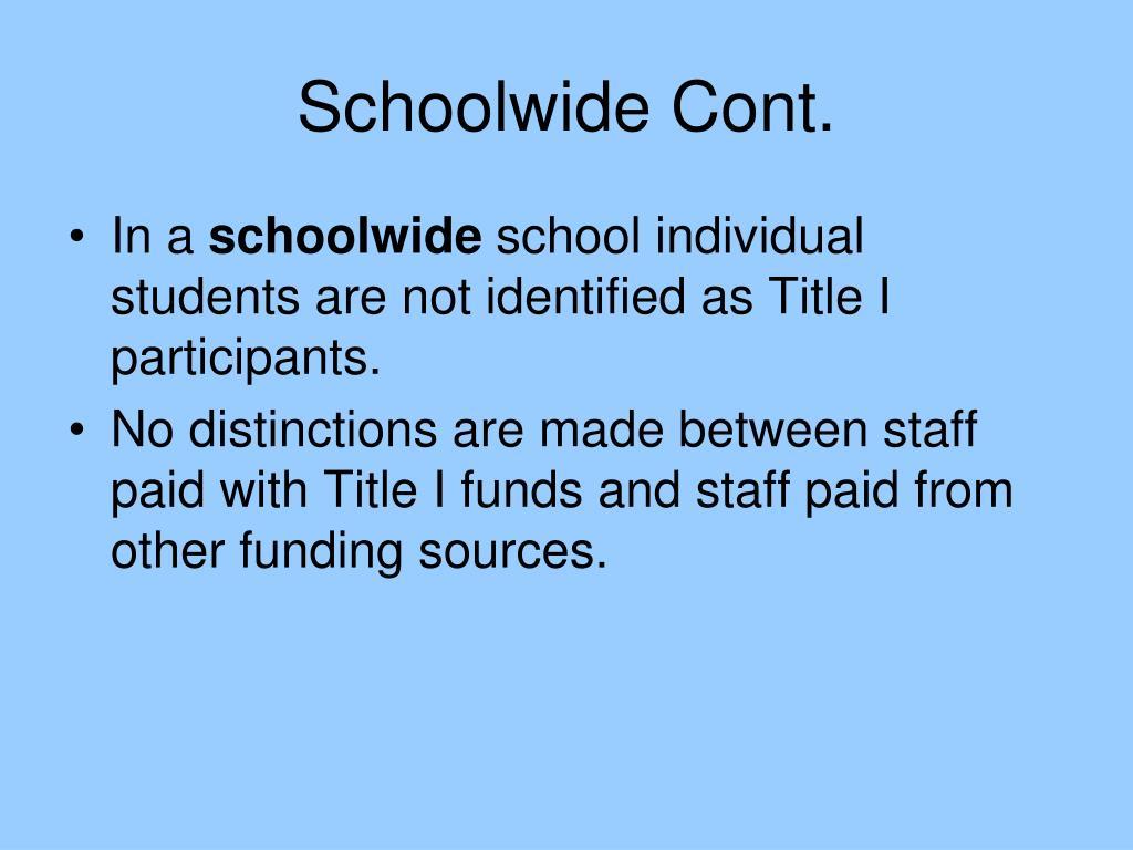 Schoolwide Cont.