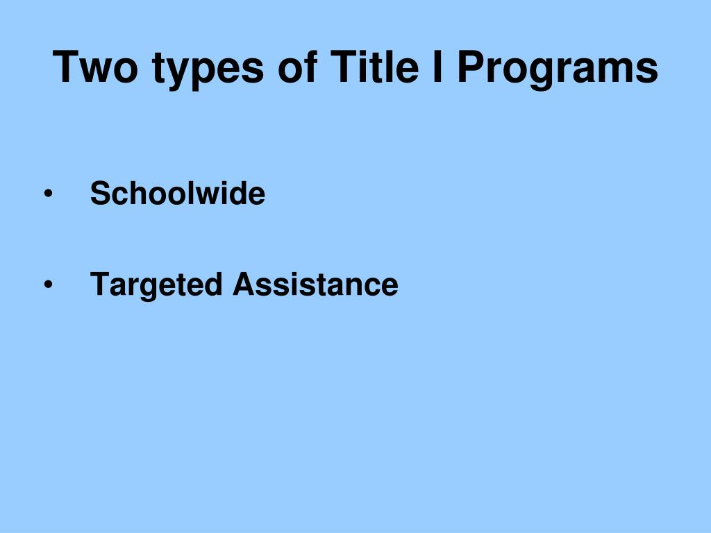 Two types of Title I Programs