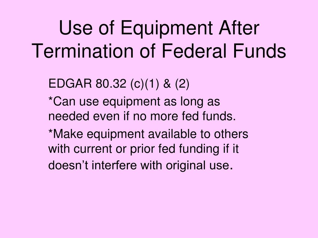 Use of Equipment After Termination of Federal Funds