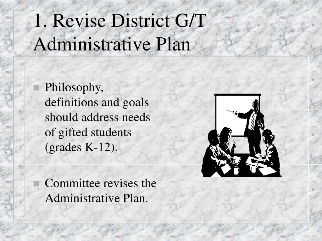 1. Revise District G/T Administrative Plan