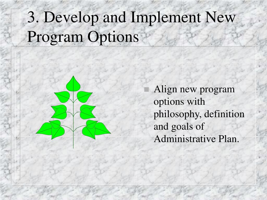 3. Develop and Implement New Program Options