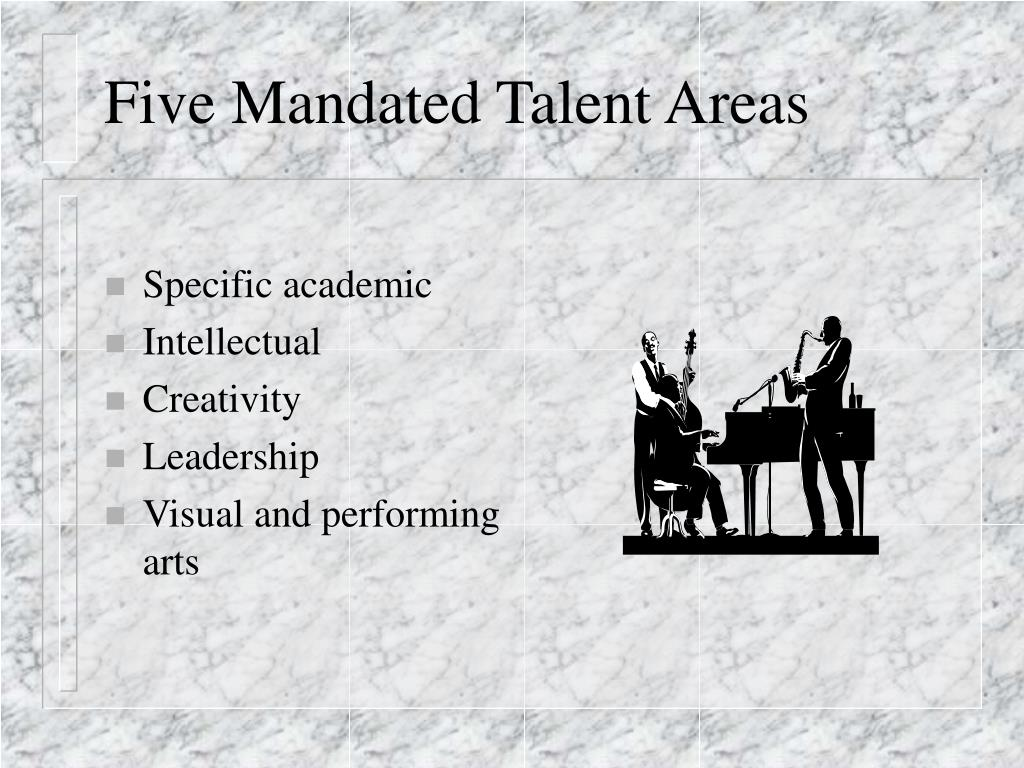 Five Mandated Talent Areas