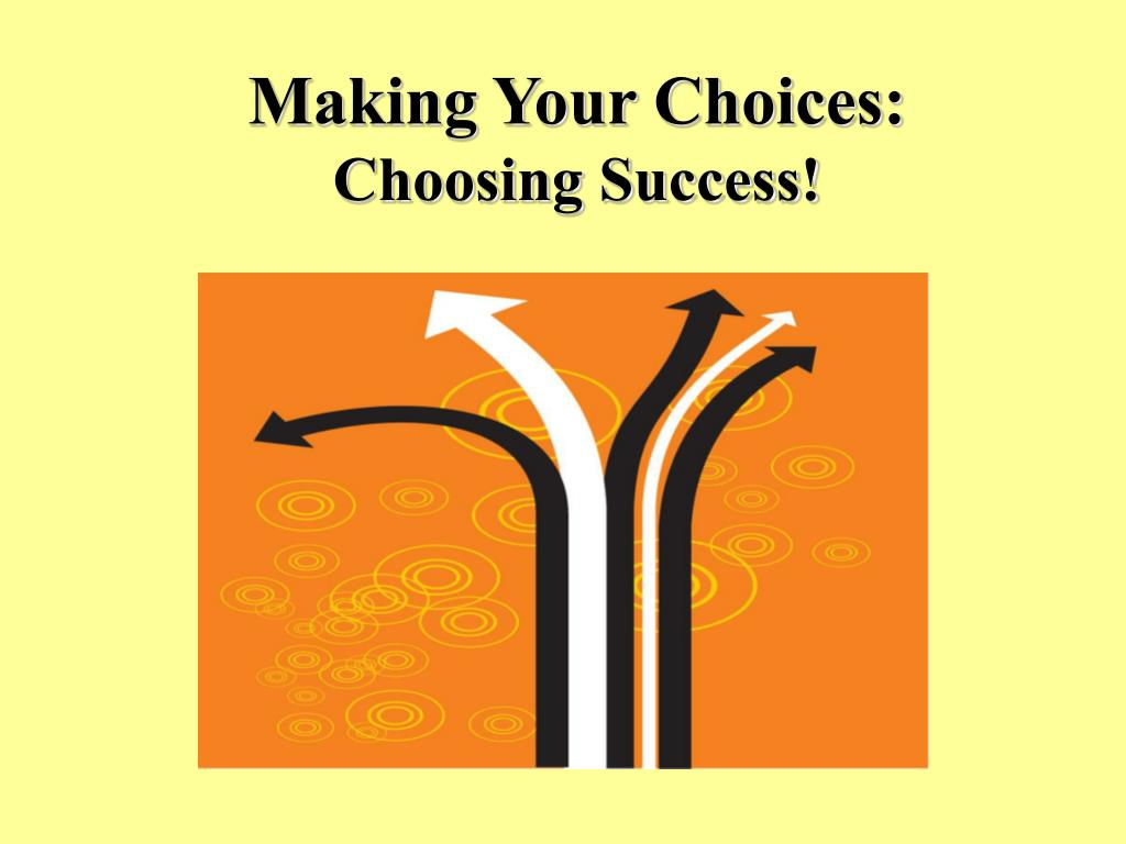 Making Your Choices: