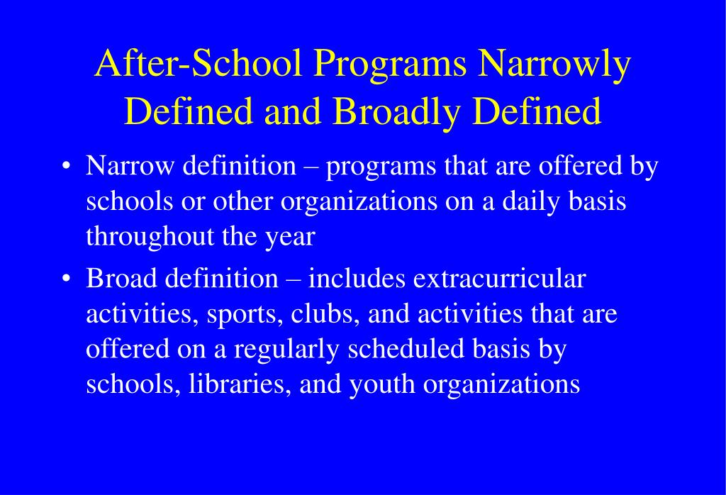 After-School Programs Narrowly Defined and Broadly Defined