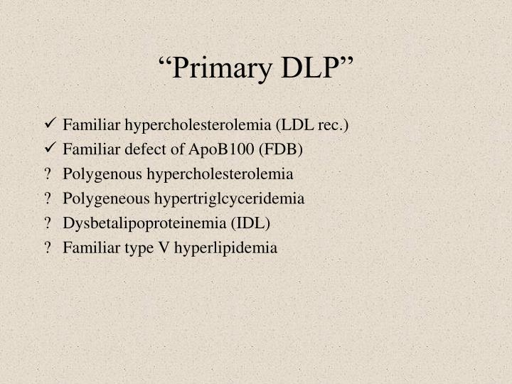 """""""Primary DLP"""""""