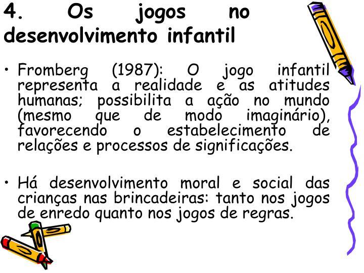 4. Os jogos no desenvolvimento infantil