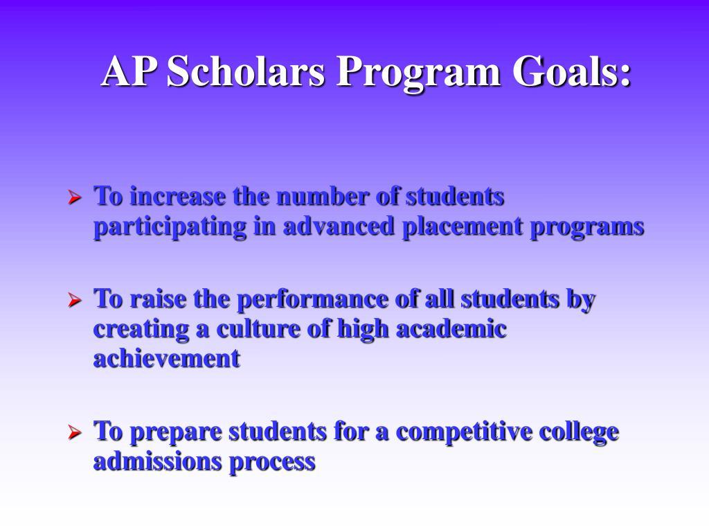 AP Scholars Program Goals: