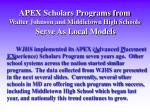 apex scholars programs from walter johnson and middletown high schools serve as local models