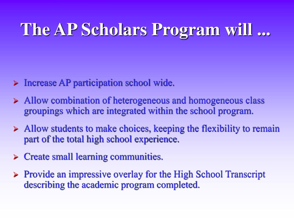 The AP Scholars Program will ...