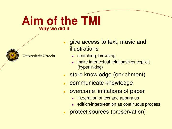 Aim of the TMI