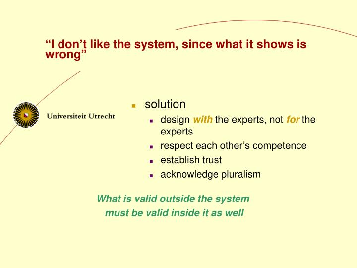 """""""I don't like the system, since what it shows is wrong"""""""