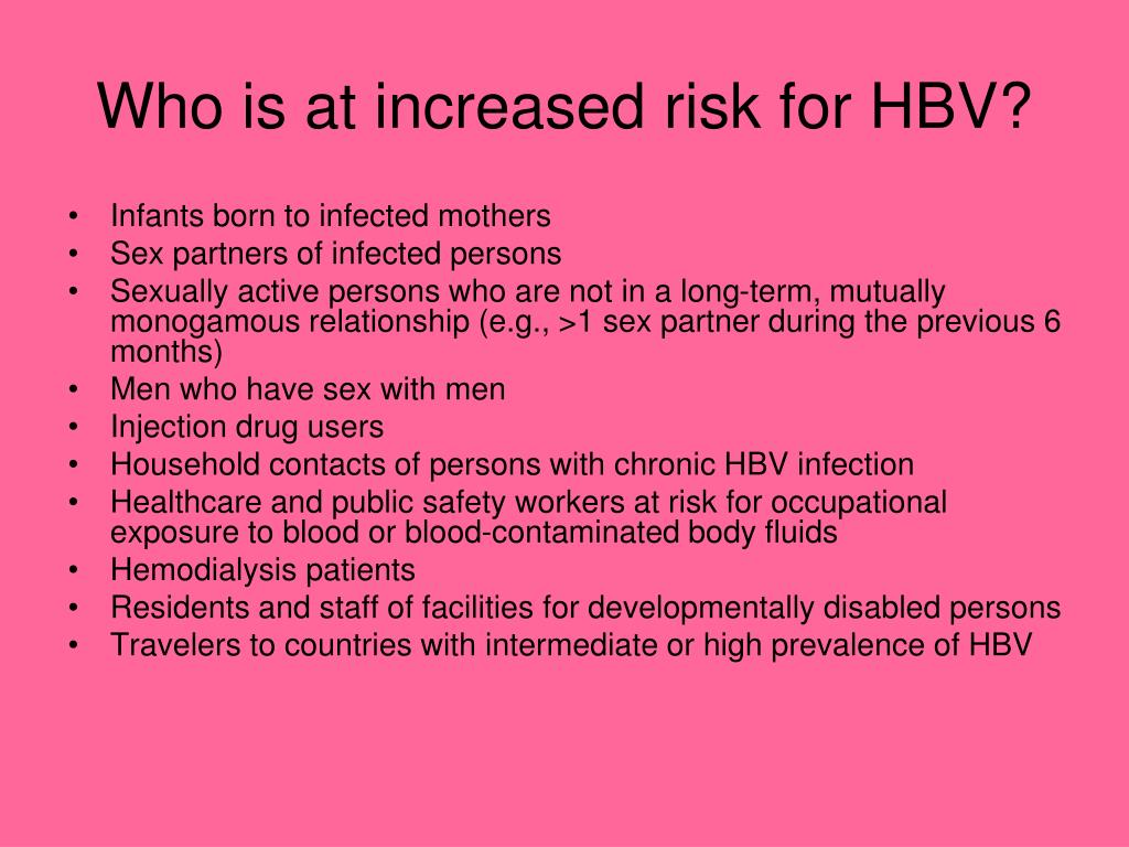 Who is at increased risk for HBV?