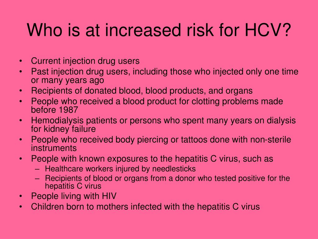 Who is at increased risk for HCV?