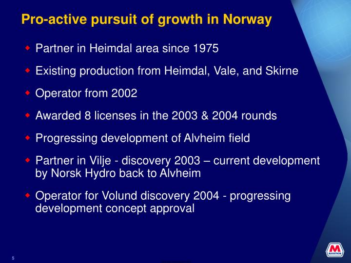 Pro-active pursuit of growth in Norway