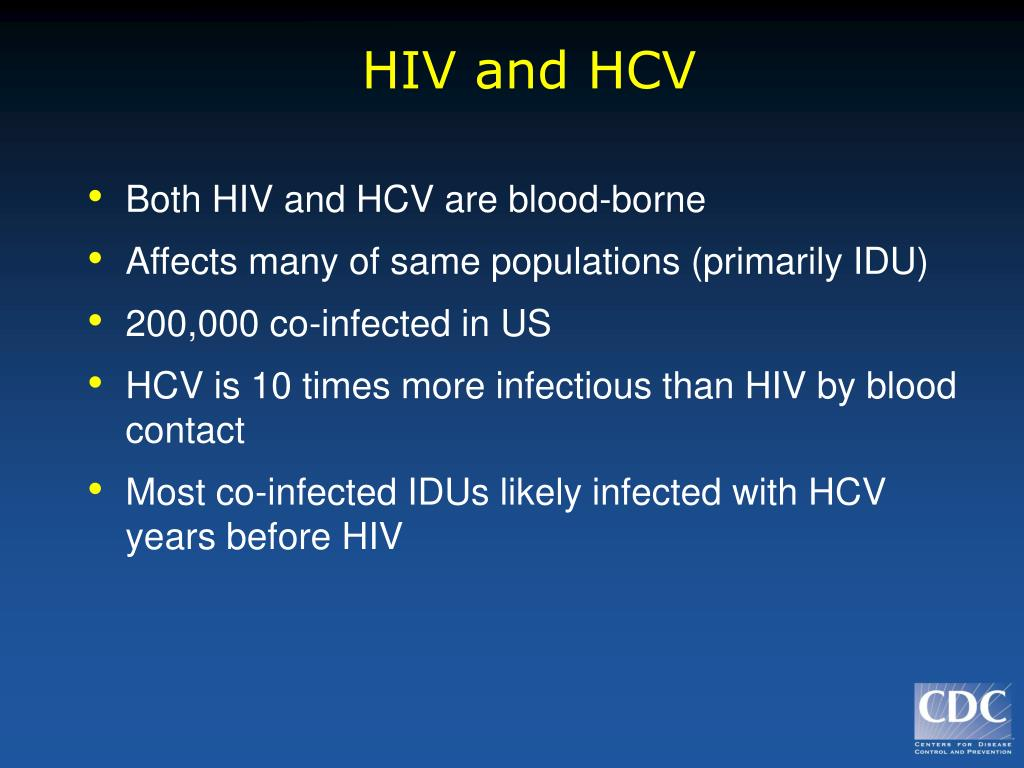 Both HIV and HCV are blood-borne