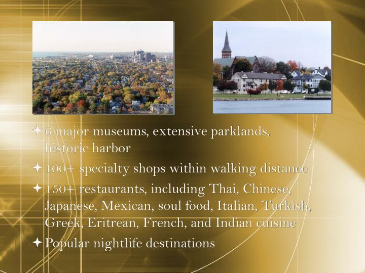 6 major museums, extensive parklands,