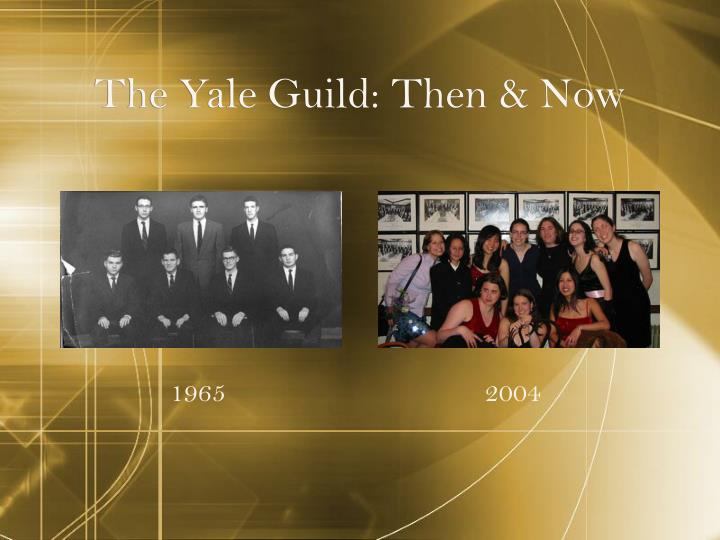 The Yale Guild: Then & Now