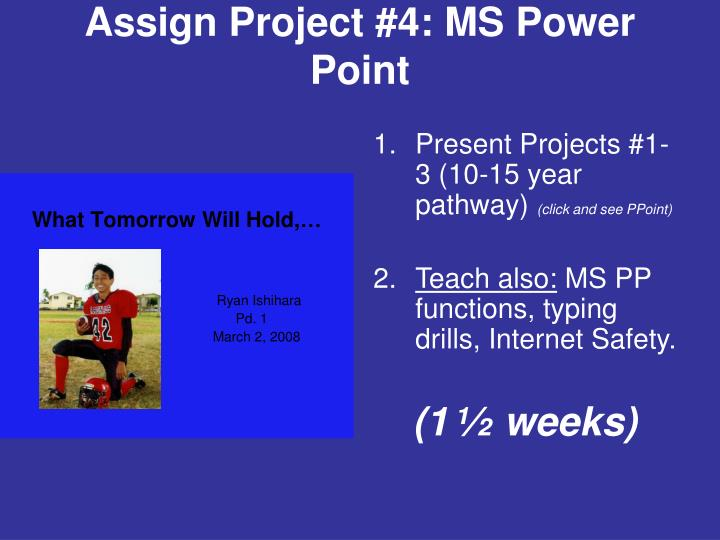 Assign Project #4: MS Power Point