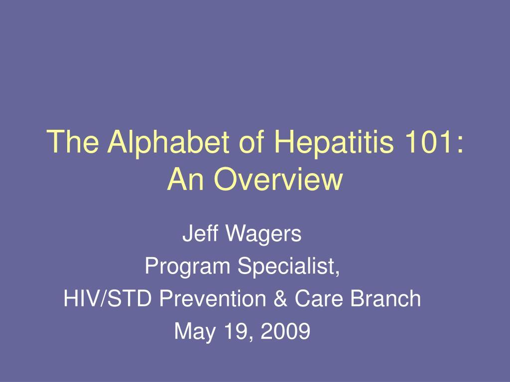 The Alphabet of Hepatitis 101: