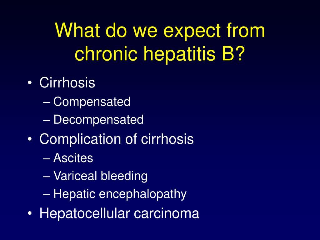What do we expect from chronic hepatitis B?
