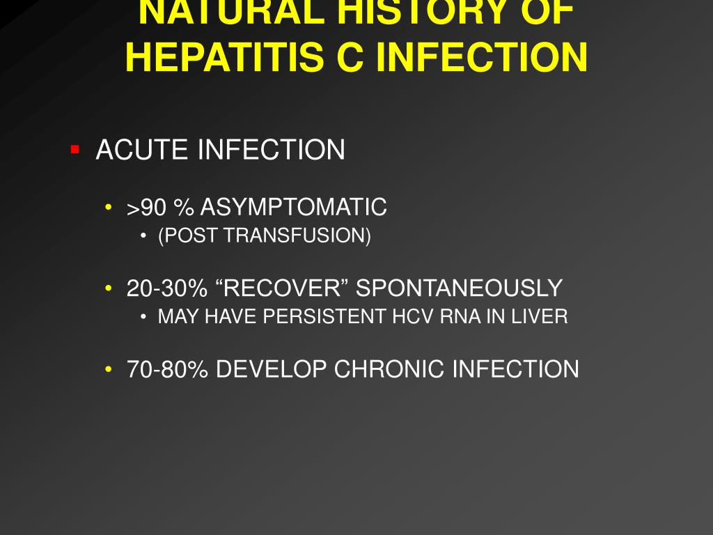 NATURAL HISTORY OF HEPATITIS C INFECTION