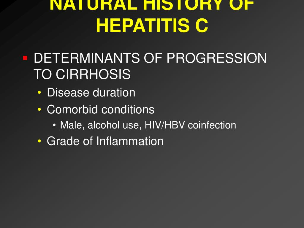 NATURAL HISTORY OF HEPATITIS C