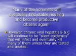 many of the homeless will eventually find stable housing and become productive citizens again
