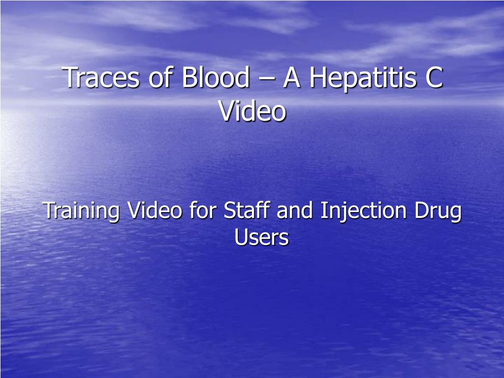 Traces of Blood – A Hepatitis C Video