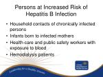 persons at increased risk of hepatitis b infection12